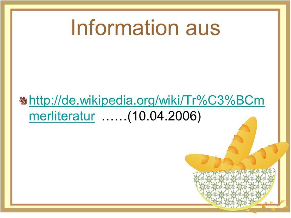Information aus http://de.wikipedia.org/wiki/Tr%C3%BCmmerliteratur ……(10.04.2006)