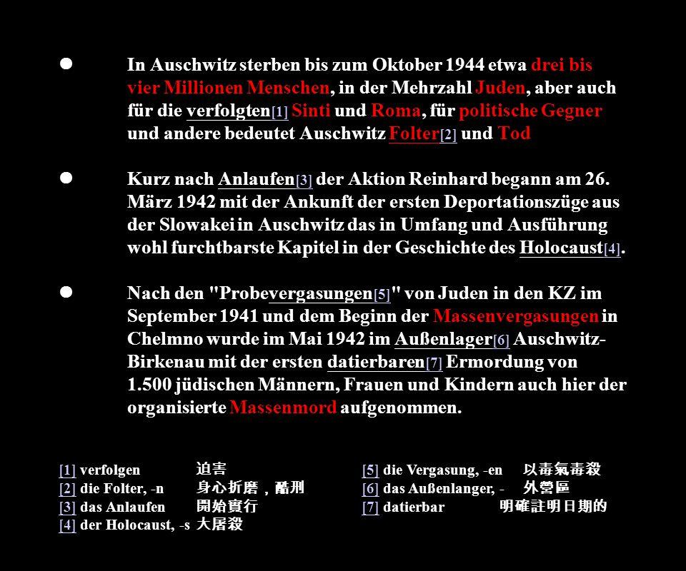 l. In Auschwitz sterben bis zum Oktober 1944 etwa drei bis