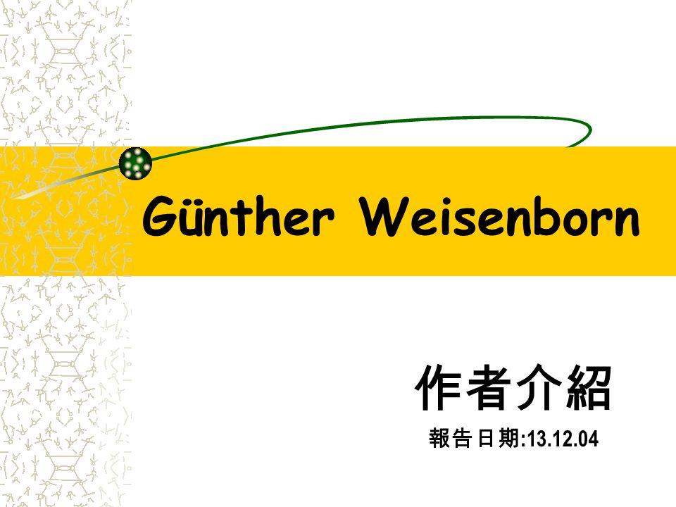 Günther Weisenborn 作者介紹 報告日期:13.12.04
