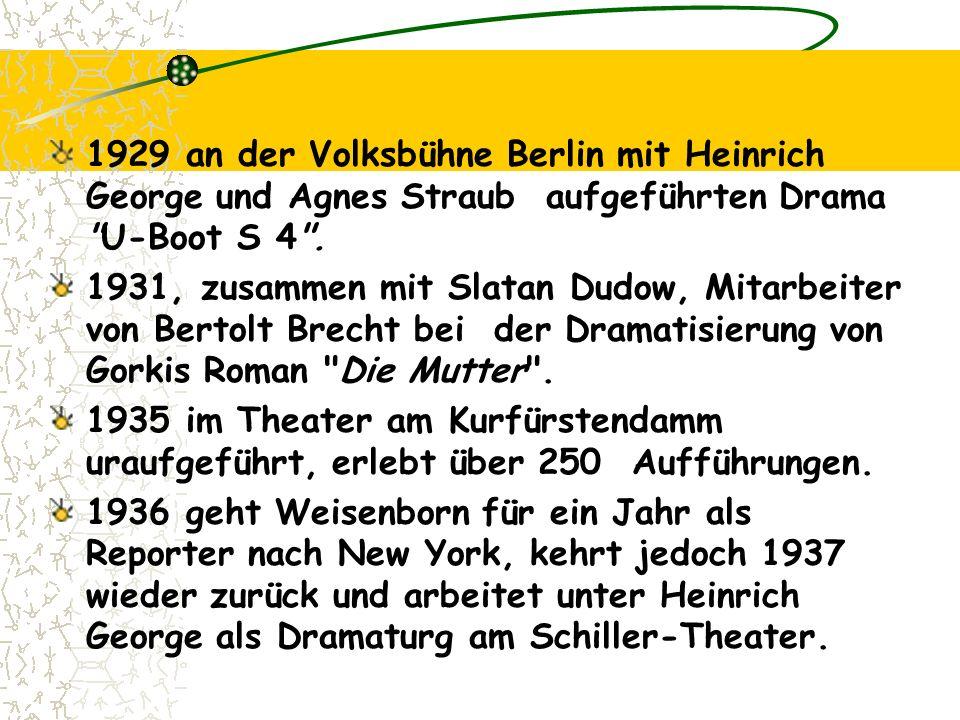 1929 an der Volksbühne Berlin mit Heinrich George und Agnes Straub aufgeführten Drama U-Boot S 4 .