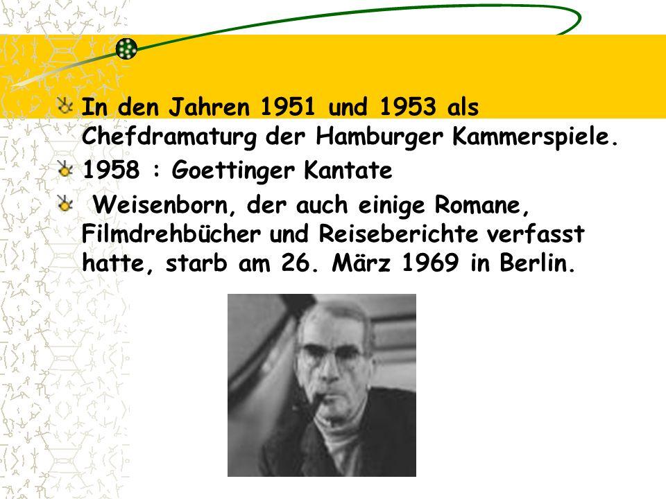 In den Jahren 1951 und 1953 als Chefdramaturg der Hamburger Kammerspiele.