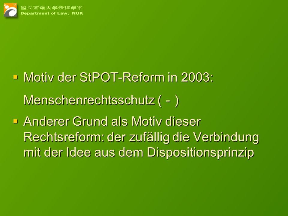 Motiv der StPOT-Reform in 2003: Menschenrechtsschutz (-)