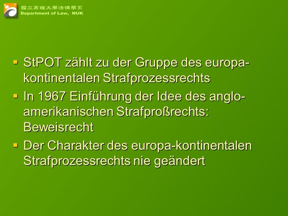 StPOT zählt zu der Gruppe des europa-kontinentalen Strafprozessrechts