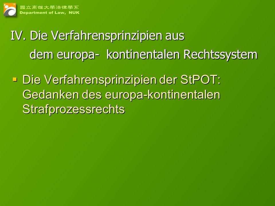 IV. Die Verfahrensprinzipien aus dem europa- kontinentalen Rechtssystem