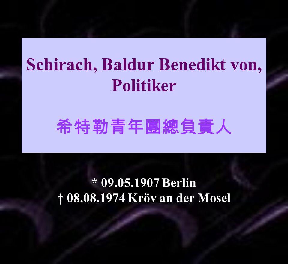 Schirach, Baldur Benedikt von, Politiker 希特勒青年團總負責人