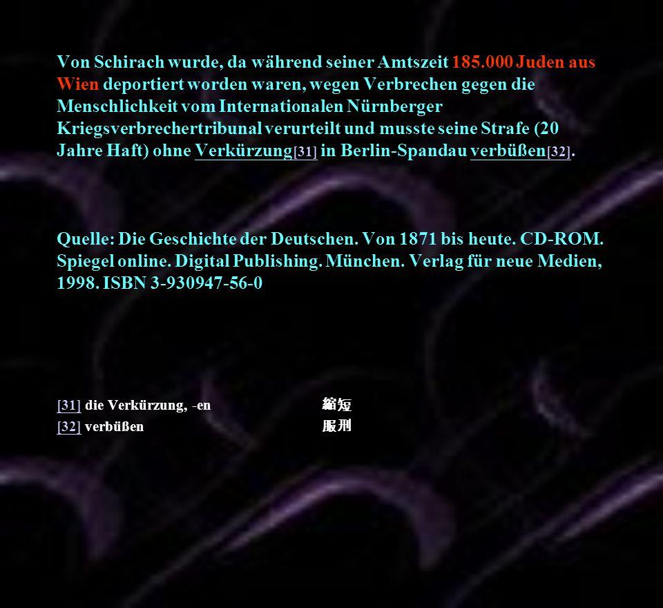 Von Schirach wurde, da während seiner Amtszeit 185
