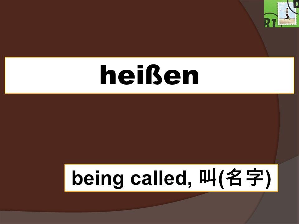 heißen being called, 叫(名字)