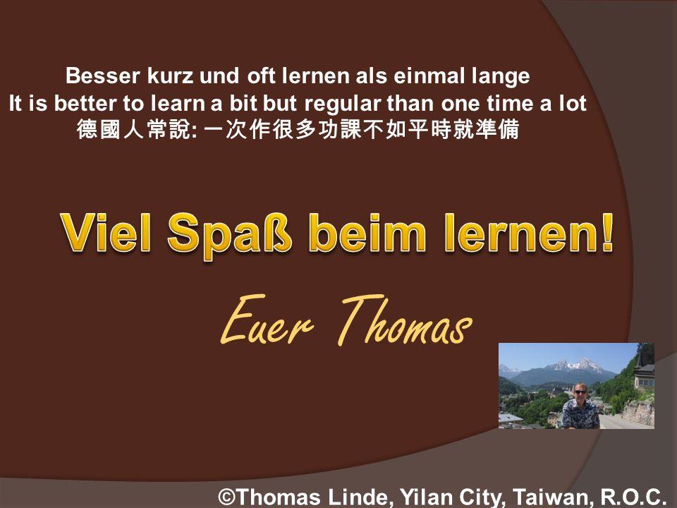 Euer Thomas Viel Spaß beim lernen!