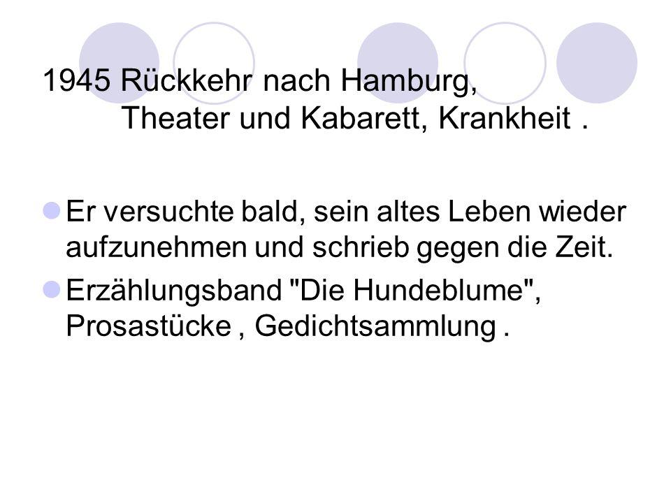 1945 Rückkehr nach Hamburg, Theater und Kabarett, Krankheit .