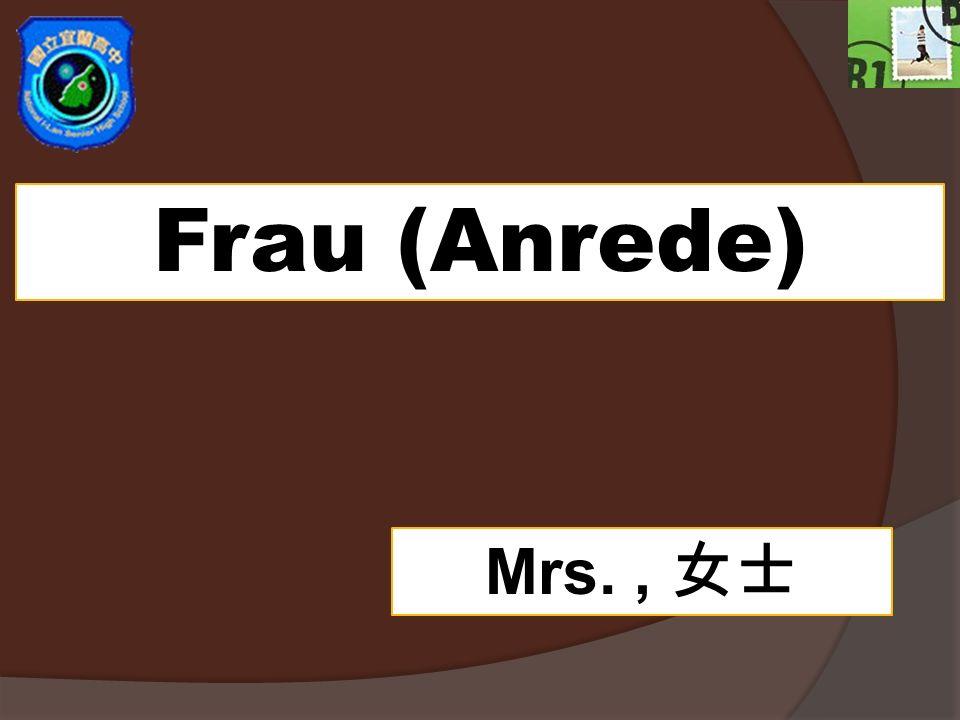 Frau (Anrede) Mrs. , 女士