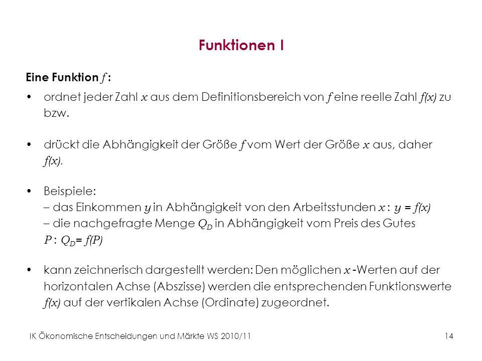 Funktionen I Eine Funktion f :