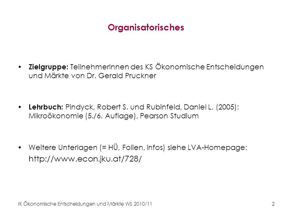 Einheit 1 Organisatorisches. Zielgruppe: TeilnehmerInnen des KS Ökonomische Entscheidungen und Märkte von Dr. Gerald Pruckner.