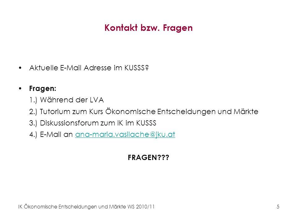 Kontakt bzw. Fragen Aktuelle E-Mail Adresse im KUSSS Fragen: