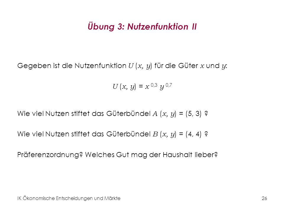 Übung 3: Nutzenfunktion II