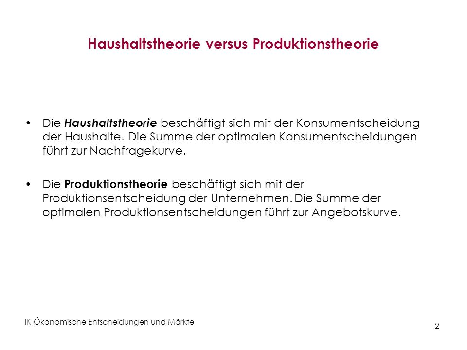 Haushaltstheorie versus Produktionstheorie