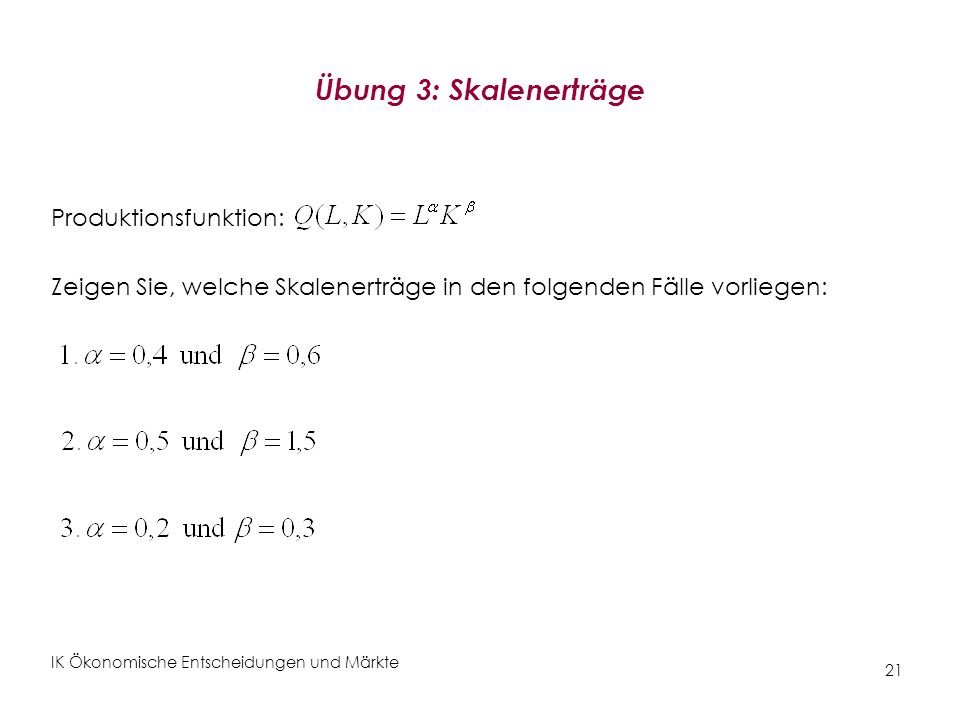 Übung 3: Skalenerträge Produktionsfunktion: