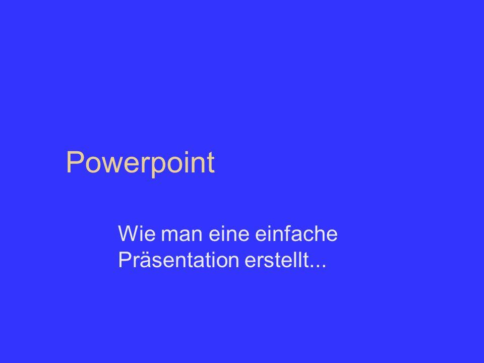 Wie man eine einfache Präsentation erstellt...