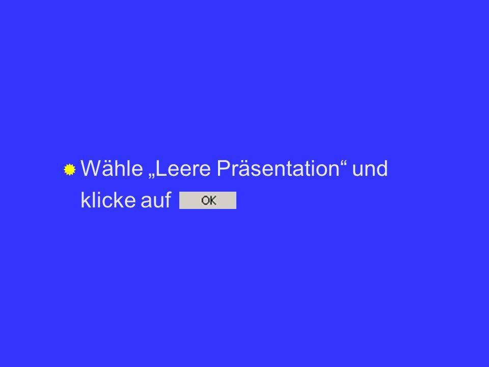 """Wähle """"Leere Präsentation und"""