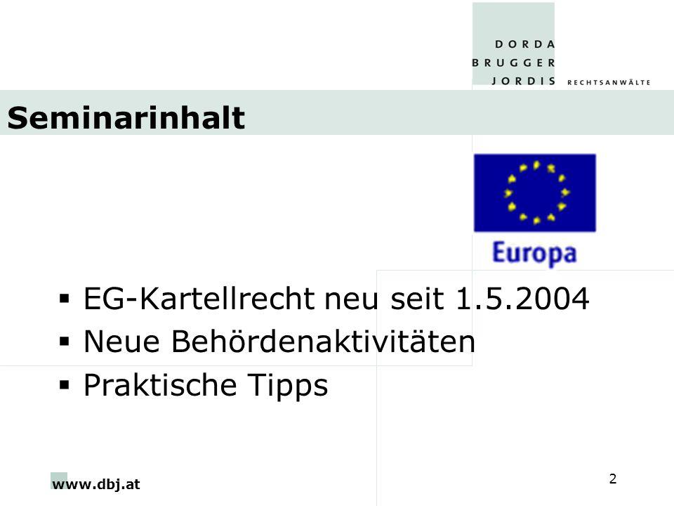 Seminarinhalt EG-Kartellrecht neu seit 1.5.2004 Neue Behördenaktivitäten Praktische Tipps