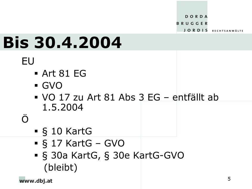 Bis 30.4.2004 EU. Art 81 EG. GVO. VO 17 zu Art 81 Abs 3 EG – entfällt ab 1.5.2004. Ö. § 10 KartG.