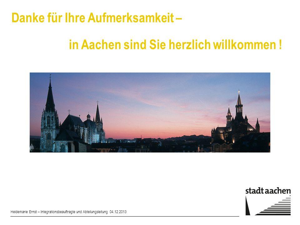 Danke für Ihre Aufmerksamkeit – in Aachen sind Sie herzlich willkommen !