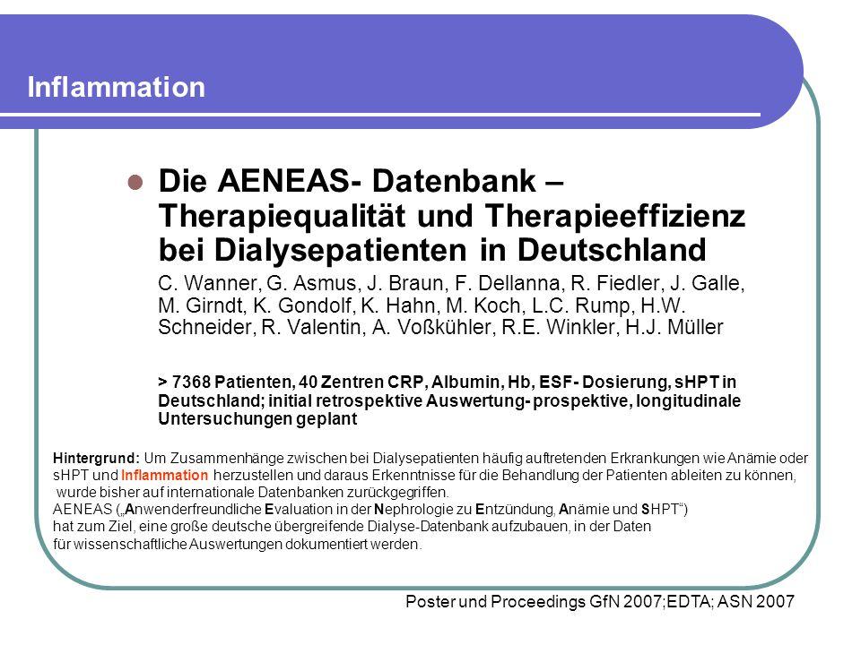 Inflammation Die AENEAS- Datenbank – Therapiequalität und Therapieeffizienz bei Dialysepatienten in Deutschland.