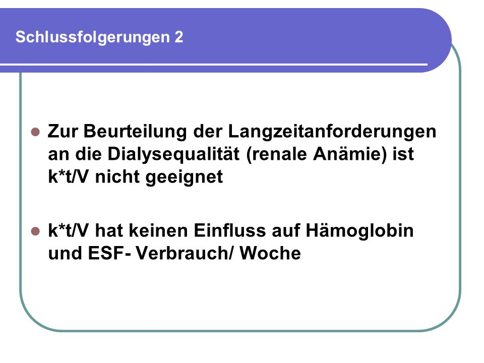 k*t/V hat keinen Einfluss auf Hämoglobin und ESF- Verbrauch/ Woche