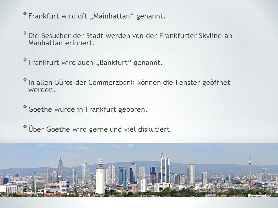 """Frankfurt wird oft """"Mainhattan genannt."""