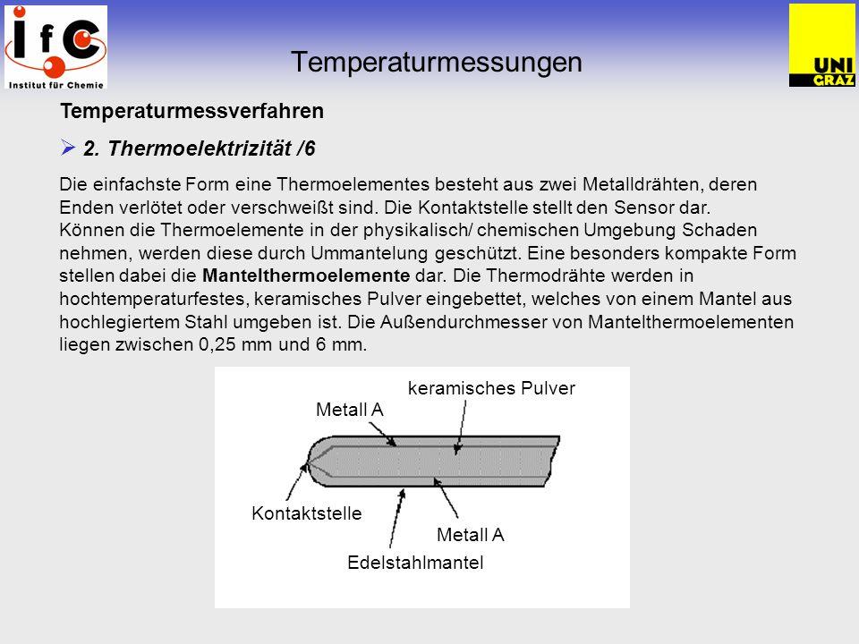 Temperaturmessungen Temperaturmessverfahren 2. Thermoelektrizität /6