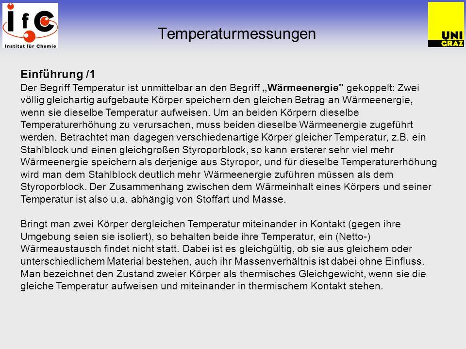 """Temperaturmessungen Einführung /1 Der Begriff Temperatur ist unmittelbar an den Begriff """"Wärmeenergie gekoppelt: Zwei."""