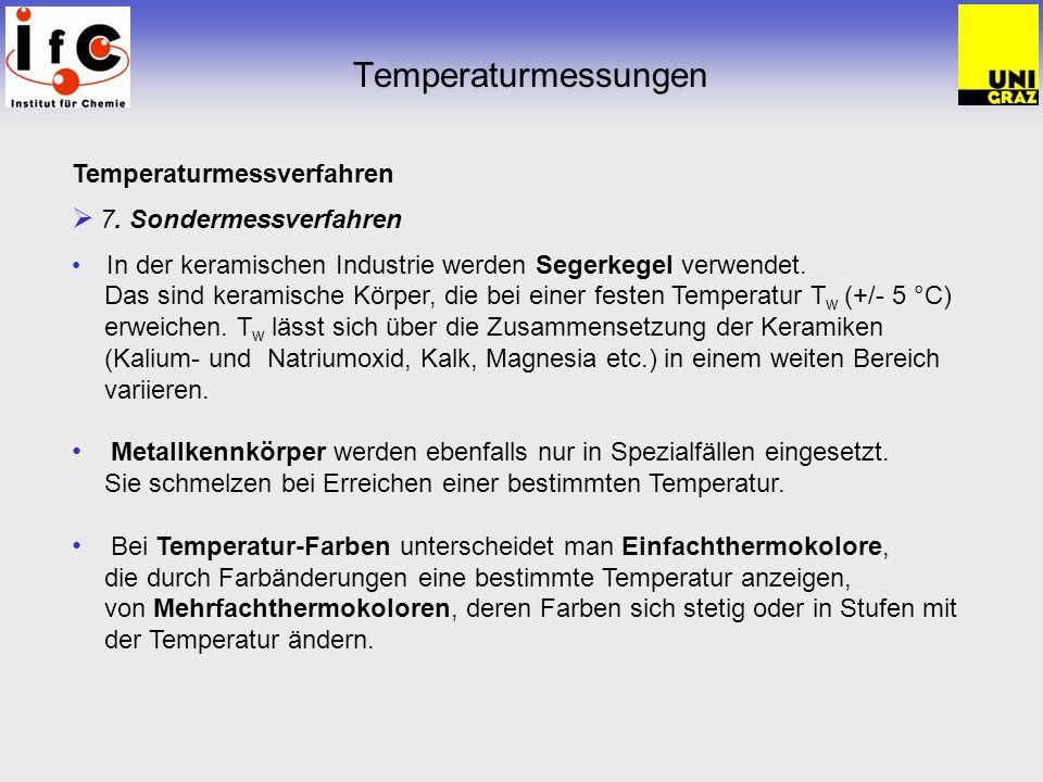 Temperaturmessungen Temperaturmessverfahren 7. Sondermessverfahren