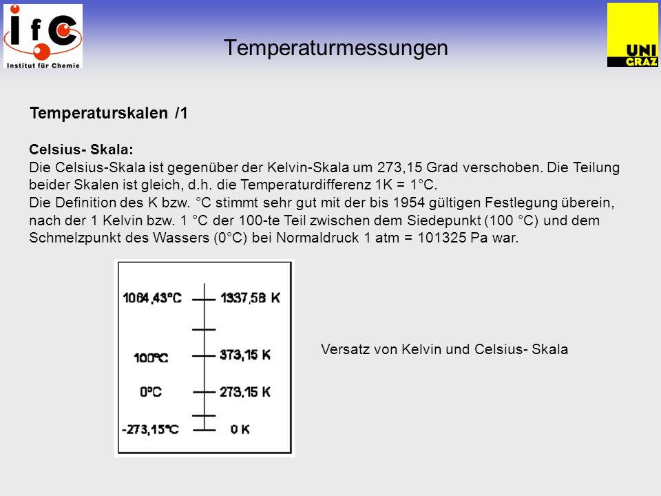 Temperaturmessungen Temperaturskalen /1 Celsius- Skala: