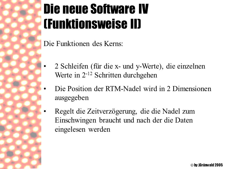 Die neue Software IV (Funktionsweise II)
