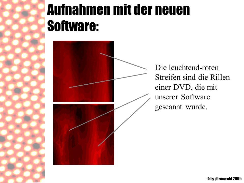 Aufnahmen mit der neuen Software: