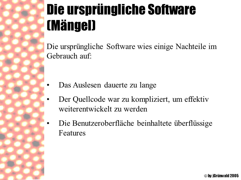 Die ursprüngliche Software (Mängel)