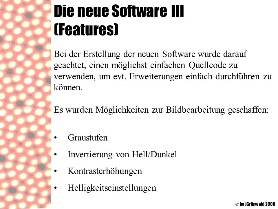 Die neue Software III (Features)