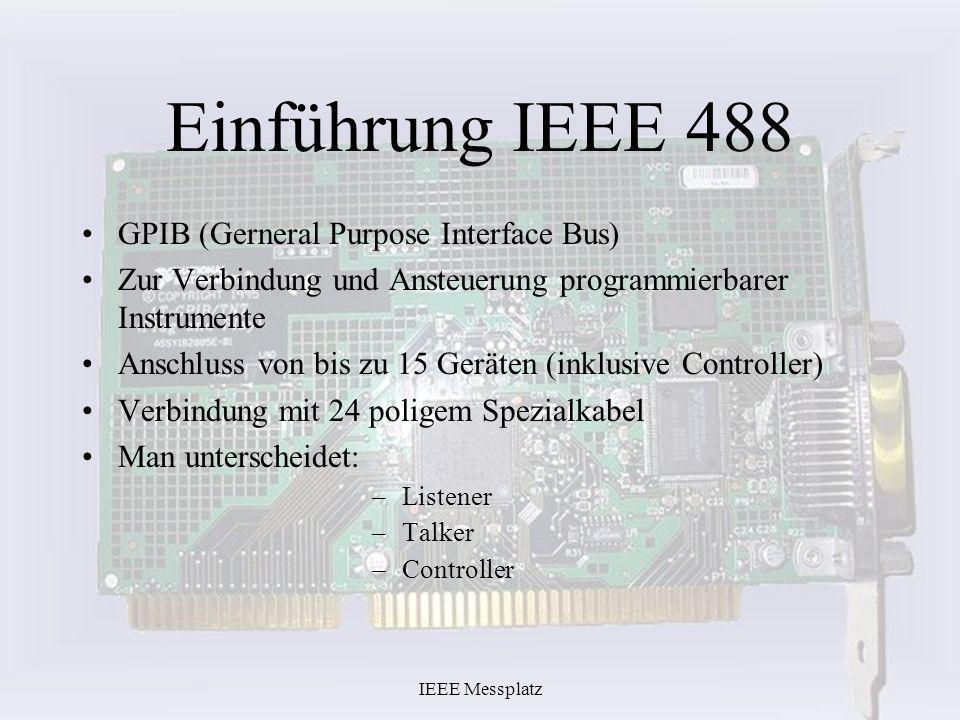 Einführung IEEE 488 GPIB (Gerneral Purpose Interface Bus)