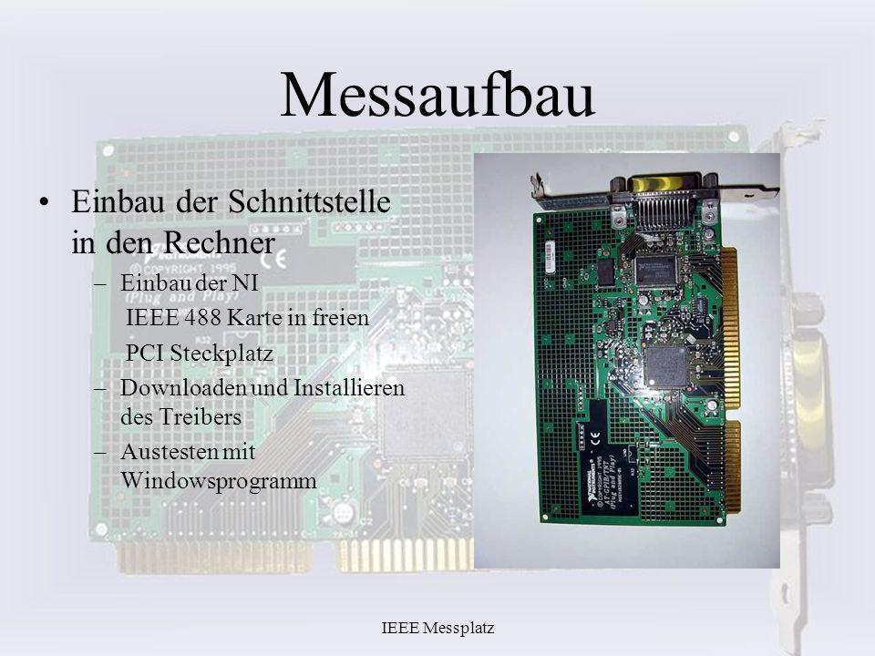 Messaufbau Einbau der Schnittstelle in den Rechner Einbau der NI