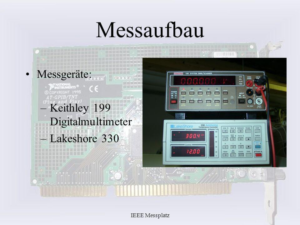 Messaufbau Messgeräte: Keithley 199 Digitalmultimeter Lakeshore 330