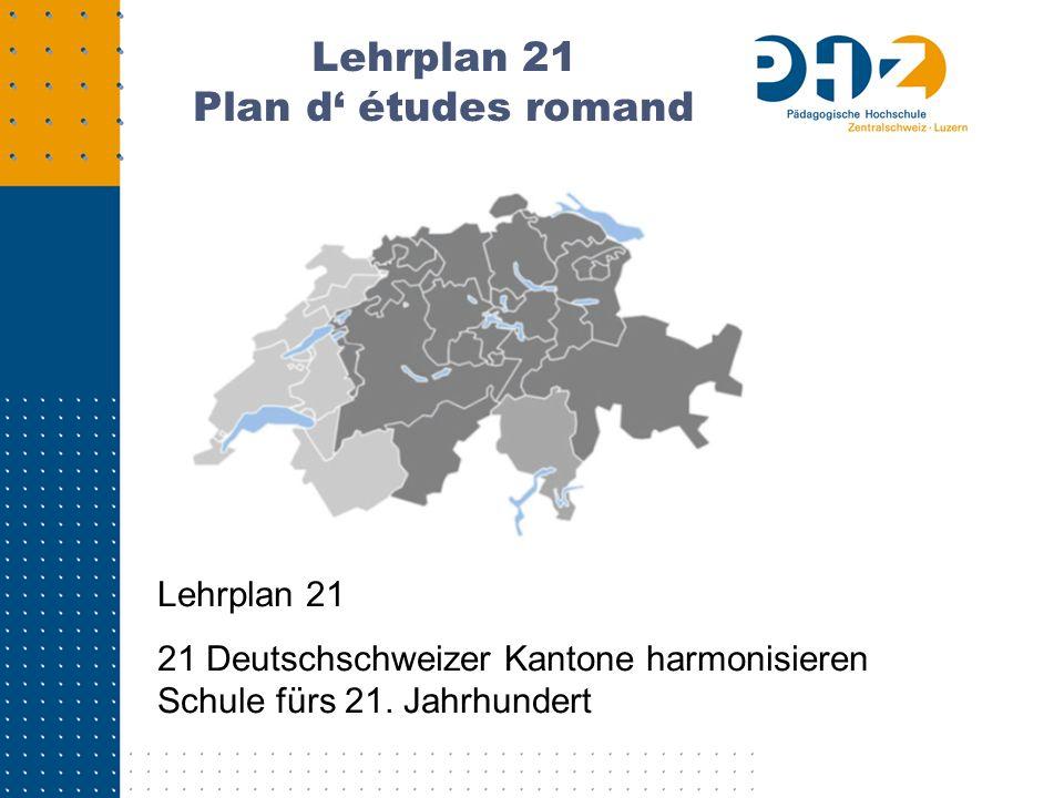 Lehrplan 21 Plan d' études romand