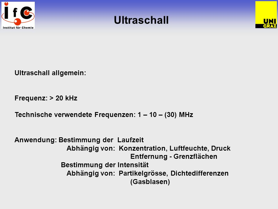 Ultraschall Ultraschall allgemein: Frequenz: > 20 kHz
