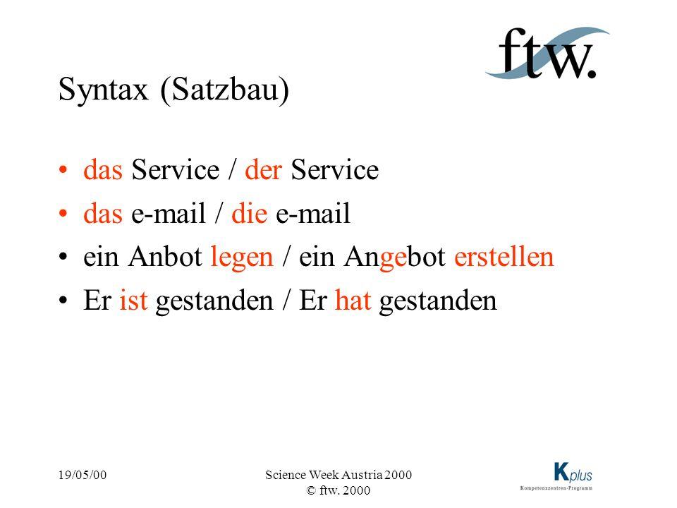 Syntax (Satzbau) das Service / der Service das e-mail / die e-mail