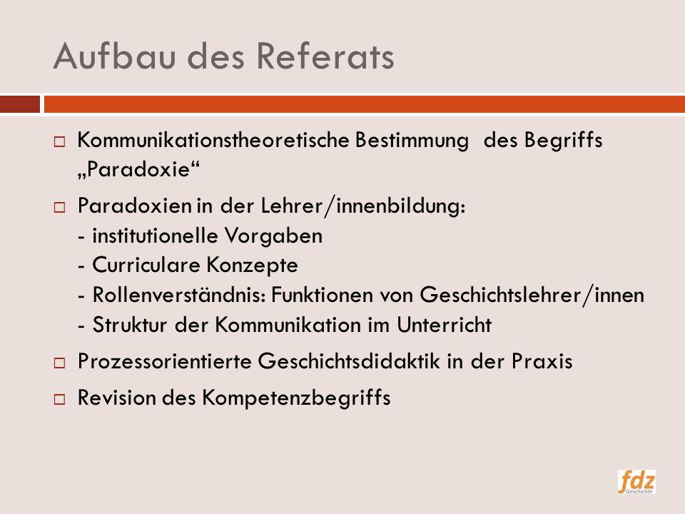 """Aufbau des Referats Kommunikationstheoretische Bestimmung des Begriffs """"Paradoxie"""