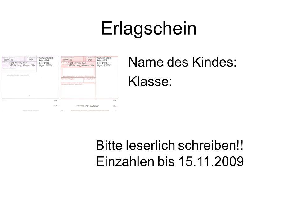 Erlagschein Name des Kindes: Klasse: Bitte leserlich schreiben!!