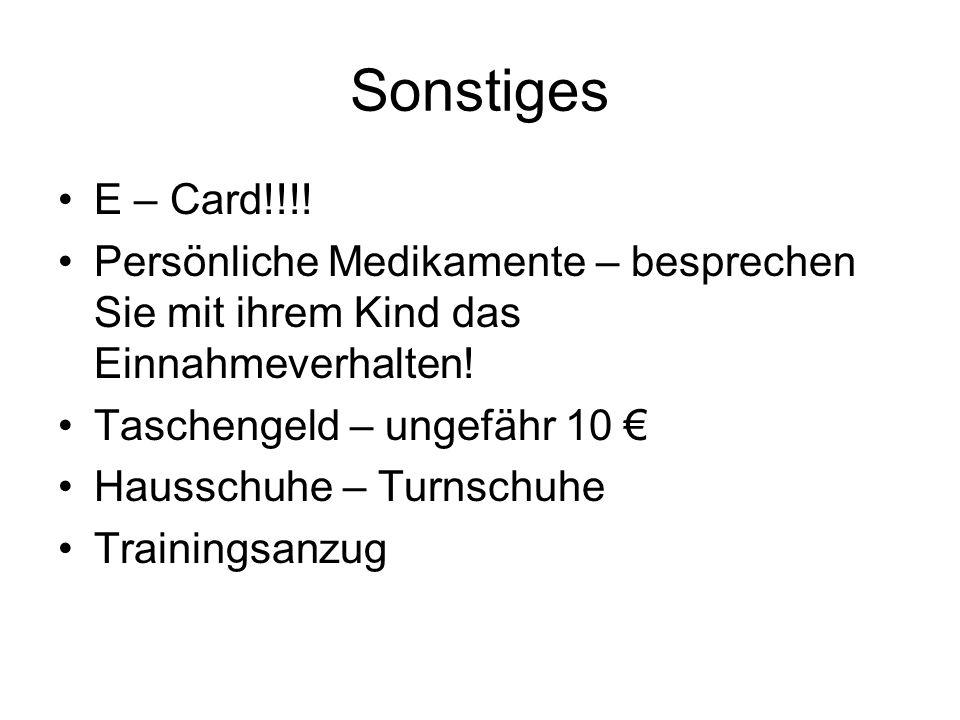 Sonstiges E – Card!!!! Persönliche Medikamente – besprechen Sie mit ihrem Kind das Einnahmeverhalten!