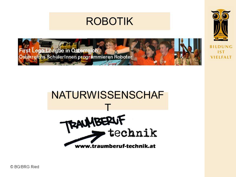 ROBOTIK NATURWISSENSCHAFT © BG/BRG Ried