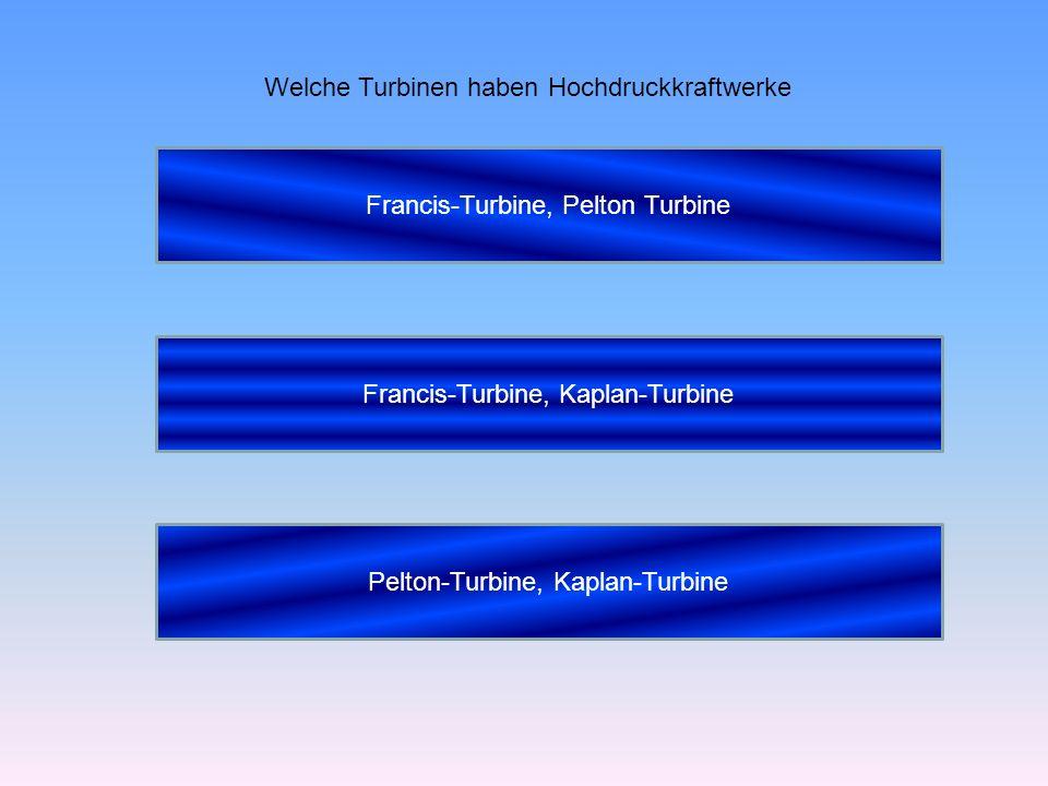 Welche Turbinen haben Hochdruckkraftwerke