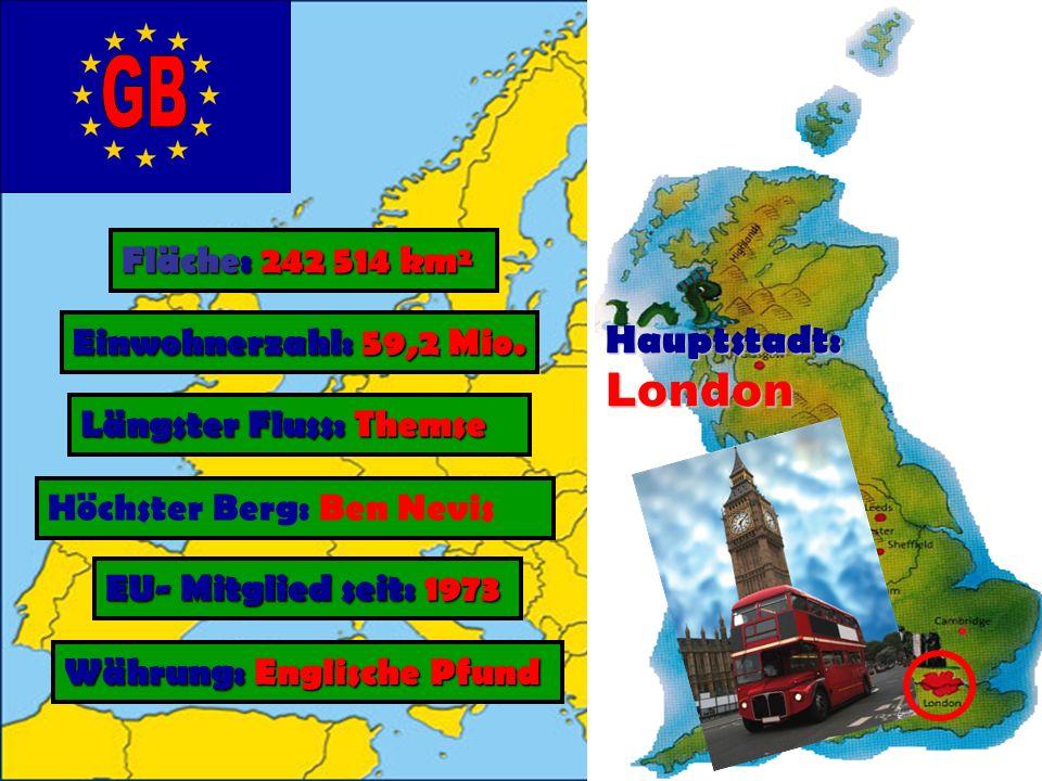 Hauptstadt: London Fläche: 242 514 km² Einwohnerzahl: 59,2 Mio.