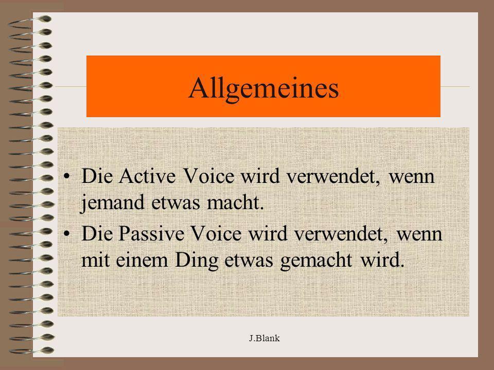 Allgemeines Die Active Voice wird verwendet, wenn jemand etwas macht.