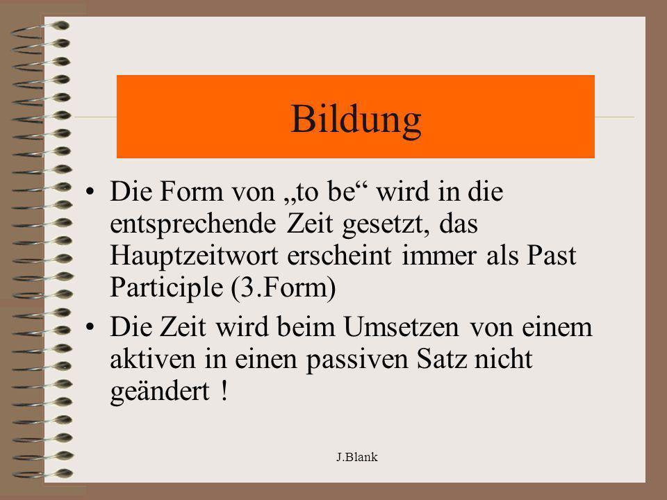 """BildungDie Form von """"to be wird in die entsprechende Zeit gesetzt, das Hauptzeitwort erscheint immer als Past Participle (3.Form)"""